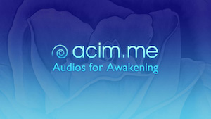 ACIM Audios for Awakening